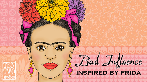 Bad Influence: Inspired by Frida